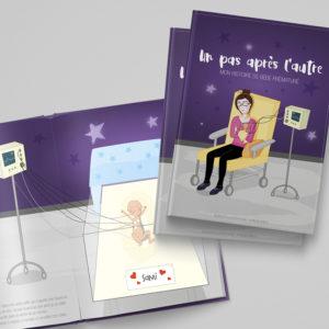 illustration et écriture du livre jeunesse, un pas après l\'autre mon histoire de bébé prématuré